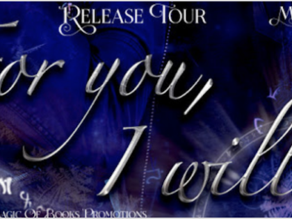 Magic of Books: For You, I Will release tour + Giveaway